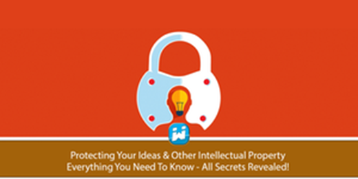 How To Protect Your Ideas, Intellectual Property, Getting Investors & Every Other Secret You Need To