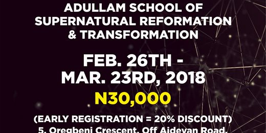 Adullam School of Supernatural Reformation and Transformation