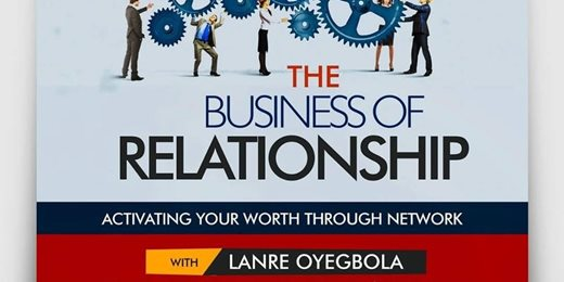 The Business Of Relationship With Lanre Oyegbola