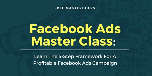 Facebook Ads Master Class LEARN the 5-Step Framework For A Profitable Ads Campaign