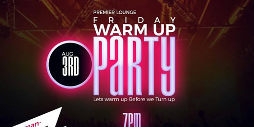 Friday Warm Up Party