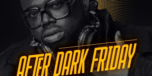 After Dark Friday With Dj Humility