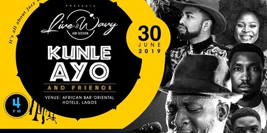 Live And Wavy with Kunle Ayo And Friends
